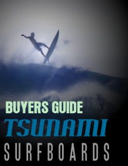 Tsunami Surfboard's Surfing Gear Buyers Guide