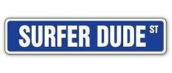 Cortan360 SURFER DUDE Street Sign surfing surf board wax surfboard| Indoor/Outdoor | 8″ St ...