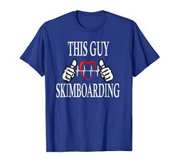 Mens This Guy Loves Skimboarding Extreme Sport Skimboard T Shirt Medium Royal Blue