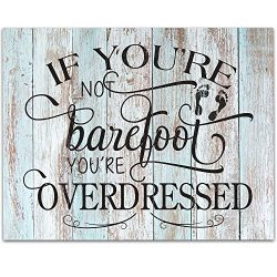 If You're Not Barefoot You're Overdressed – 11×14 Unframed Typography Art ...